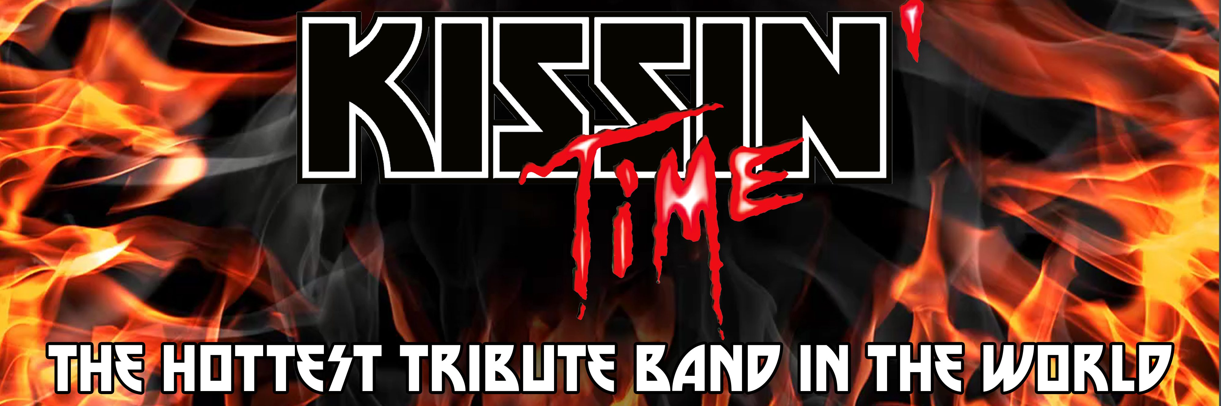 KISSIN TIME – The hottest Tribute Band in the world